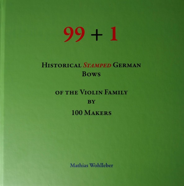99+1 Historical Stamped German Bows of the Violin Family